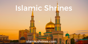 Islamic Shrines